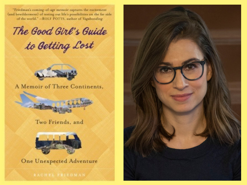 Picture of author Rachel Friedman and her book 'The good girl's guide to getting lost'