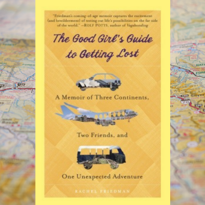 Rachel Friedman – 'The good girl's guide to getting lost' – a review